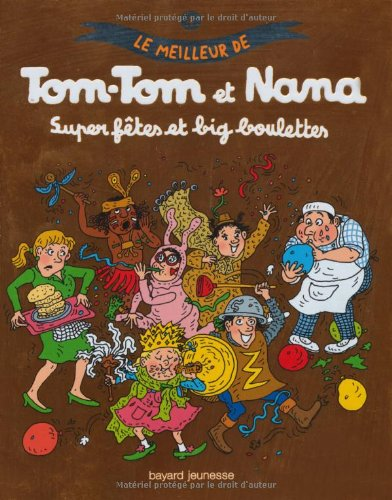 Le meilleur de Tom-Tom et Nana, Tome 4 : Super ftes et big boulettes