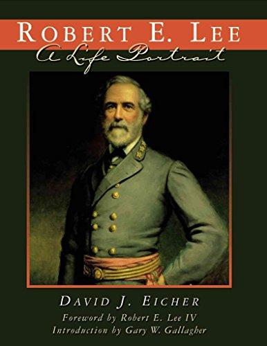 [Robert E. Lee: A Life Portrait] (By: David J. Eicher) [published: November, 2002]