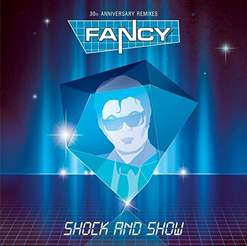Fancy: Shock & Show (30th Anniversary Edition) (Audio CD)