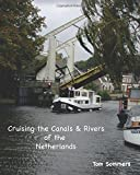 Cruising the Canals & Rivers of the Netherlands: Volume 2