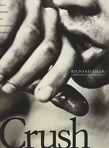 Crush (Yale Series of Younger Poets) por Richard Siken