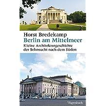 Berlin am Mittelmeer: Eine kleine Stadtgeschichte (Allgemeines Programm - Sachbuch)
