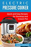 Electric Pressure Cooker: 2 Manuscripts: Quick and Easy Recipes for Stovetop and Instant Pot!