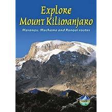 Explore Mount Kilimanjaro: Marangu, Machame And Rongai Routes (Rucksack Readers) by Jacquetta Megarry (2005-09-30)