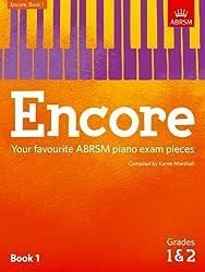 Encore: Book 1, Grades 1 & 2: Your favourite ABRSM piano exam pieces (ABRSM Exam Pieces)