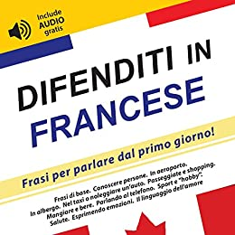 Difenditi in Francese: Frasi per parlare dal primo giorno ...