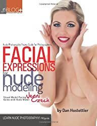 Nude Photography Posing Guide for Photographers: Facial Expressions for Nude Modeling: Visual Model Posing Guide with Nude Model Jenni Czech