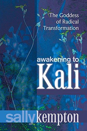 Обложка книги Sally Kempton / Салли Кемптон - Awakening to Kali: The Goddess of Radical Transformation / Пробуждение Кали: богиня радикального преображения [2014, EPUB, ENG]