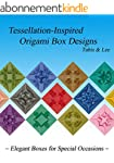 Tessellation-Inspired Origami Box Des...