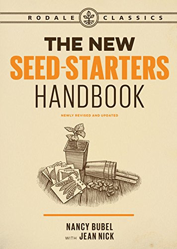 The New Seed-Starters Handbook (Rodale Classics)