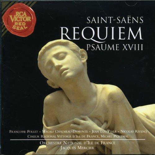 Saint-Saëns - Requiem · Psaume XVIII / Pollet · Damonte · Viala · Rivenq · Mercier -