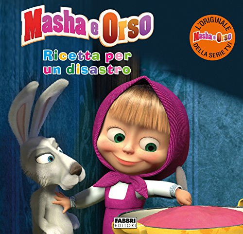 Masha e Orso. Ricetta per un disastro