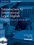 Introduction to International Legal English: A Course for Classroom or Self-Study Use [With 2 CDs] (With Audio Cds)