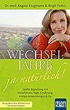 Wechseljahre - ja natürlich! Sanfte Begleitung mit Heilpflanzen, Yoga, Ernährung, Kneipp-Anwendungen & Co. (Amazon.de)