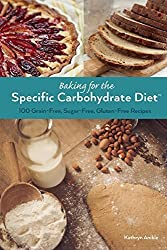 Baking for the Specific Carbohydrate Diet: 100 Grain-Free, Sugar-Free, Gluten-Free Recipes by Kathryn Anible (2015-12-08)