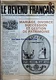 REVENU FRANCAIS (LE) [No 105] du 01/05/1978 - MARIAGE - DIVORCE - SUCCESSION ET GESTION DE PATRIMOINE - BERNARD YQUEM REVIENT DE WALL STREET - NOUVELLE VIGUEUR POUR LA PEINTURE MODERNE - BOURSE DE PARIS - LE FRANC SUISSE - VALEUR REFUGE - VALEURS IMMOBILIERES - LE PATRIMOINE DES FRANCAIS - LA NOUVELLE LOI SUR LE CREDIT IMMOBILIER - LA TERRE AGRICOLE SECURITE ET LONG TERME...