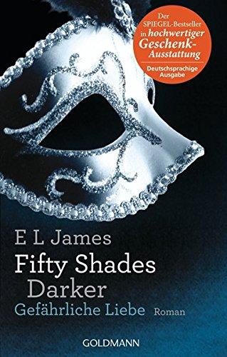 Preisvergleich Produktbild Fifty Shades Darker - Gefährliche Liebe: Band 2 - Roman - Hochwertig veredelte Geschenkausgabe (Fifty Shades of Grey, Band 2)