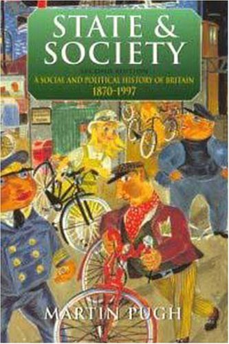 State and Society, 2Ed: A Social and Political History of Britain 1870-1997 (Arnold History of Britain) by Martin Pugh (1999-08-27)