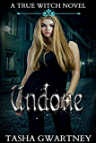 Undone (A True Witch Novel Book 2) (English Edition)