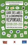 Guide des labels de la consommation responsable, édition 2009-2010: Tous les labels pour mieux consommer...
