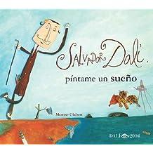 Salvador Dali: Pintame Un Sueno/ Paint Me A Dream (Spanish Edition) by Gisbert, Montse (2004) Hardcover