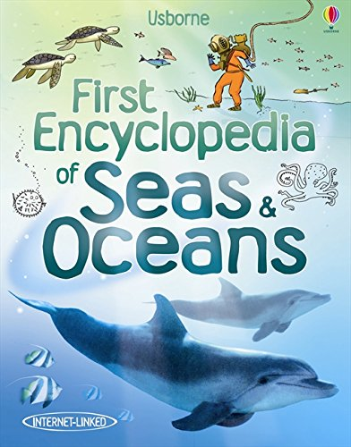 First Encyclopedia of Seas and Oceans (Usborne First Encyclopedia)