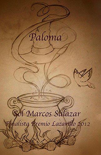 Paloma: Finalista Premio Lazarillo 2012 (La Magia de Idria nº 1) par Sol Marcos-Salazar