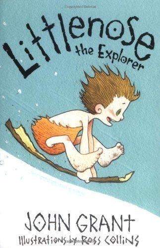 Littlenose the Explorer by John Grant (2009-06-01)