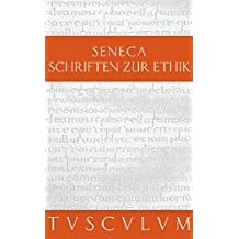 Schriften zur Ethik: Die kleinen Dialoge. Lateinisch - Deutsch (Sammlung Tusculum)