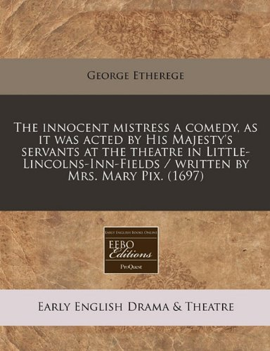 the-innocent-mistress-a-comedy-as-it-was-acted-by-his-majestys-servants-at-the-theatre-in-little-lin