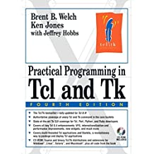 Practical Programming in Tcl and Tk by Brent Welch (10-Jun-2003) Paperback