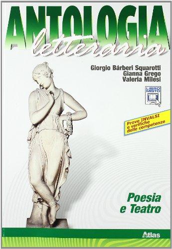 Antologia letteraria. Poesia e teatro. Con espansione online. Per le Scuole superiori
