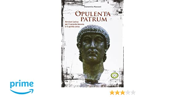 Opulenta Patrum, Versioni latine per il secondo biennio e il quinto anno