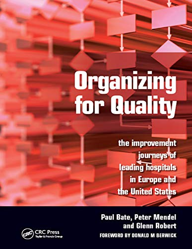 Organizing For Quality: The Improvement Journeys Of Leading Hospitals In Europe And The United States por Paul Bate epub
