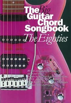 The Big Guitar Chord Songbook: The Eighties [Lyrics and Chords] par [Various]