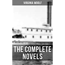 The Complete Novels of Virginia Woolf: The Voyage Out, Night and Day, Jacob's Room, Mrs Dalloway, To the Lighthouse, Orlando, The Waves, The Years & Between the Acts
