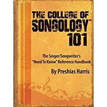 The College of Songology℠ 101: The Singer/Songwriter's 'Need To Know' Reference Handbook (English Edition)