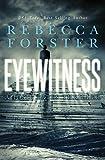 Eyewitness: A Josie Bates Thriller (The Witness Series Book 5) (English Edition)