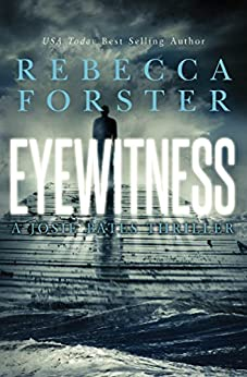 Eyewitness: A Josie Bates Thriller (The Witness Series Book 5) (English Edition) par [Forster, Rebecca]