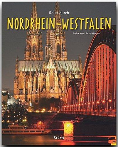 Reise durch NORDRHEIN-WESTFALEN - Ein Bildband mit über 230 Bildern auf 140 Seiten - STÜRTZ Verlag