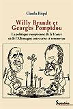 Willy Brandt et Georges Pompidou : La politique européenne de la France et de l'Allemagne entre crise et renouveau