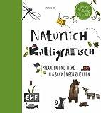 Natürlich kalligrafisch: Pflanzen und Tiere in 6 Schwüngen zeichnen - Kreativset mit Anleitung, Stift und Papier