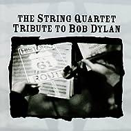 The String Quartet Tribute to Bob Dylan