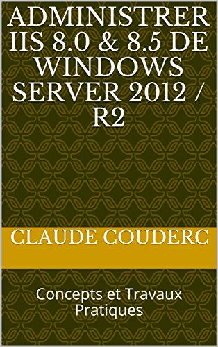 Administrer IIS 8.0 & 8.5 de Windows Server 20...