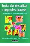 https://libros.plus/ensenar-a-los-ninos-autistas-a-comprender-a-los-demas-guia-practica-para-educadores/