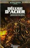 Déluge d'acier de Graham McNeill,Pierre-Marie Paris (Traduction) ( 8 novembre 2006 )