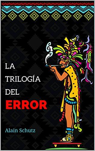 La Trilogía del Error por Alain Schutz