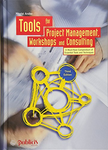 nagement, Workshops and Consulting: A Must-Have Compendium of Essential Tools and Techniques ()