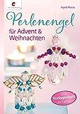 Perlenengel für Advent & Weihnachten - Ingrid Moras