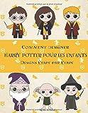 Comment dessiner Harry Potter pour les enfant: Dessins étape par étape: Carnet de dessin Harry Potter